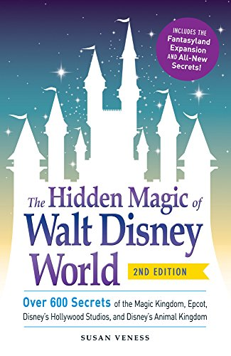 The Hidden Magic of Walt Disney World: Over 600 Se…