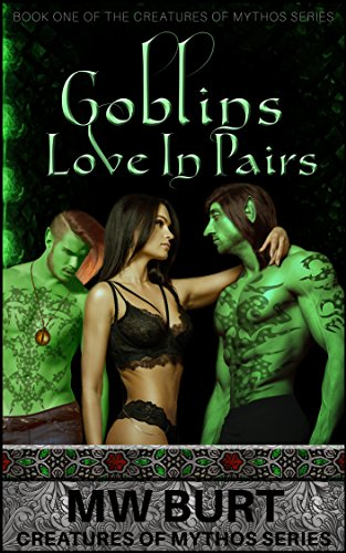 GOBLINS LOVE IN PAIRS (Creatures of Mythos)