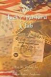 The Lucky Bastard Club, Roy R. Fisher, 1410756440