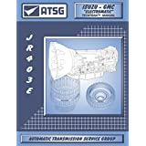 ATSG JR403-E Electromatic Isuzu Transmission Repair Manual (JR403E JR403E Transmission Problems JR403E Rebuild Kit Best Repair Book Available!)