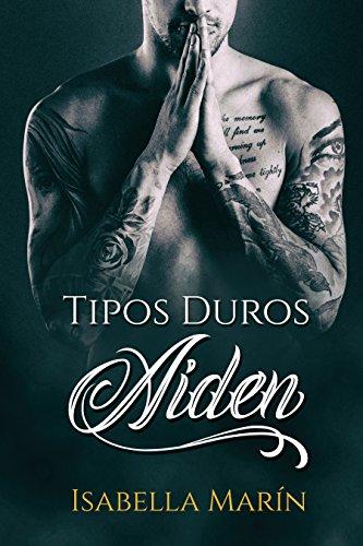 Tipos duros: Aiden (Spanish Edition)