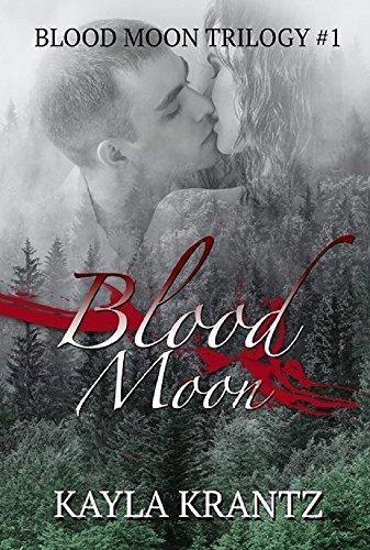 Blood Moon (Blood Moon Trilogy Book 1)