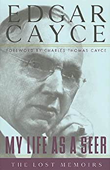 My Life as a Seer: The Lost Memoirs by [Cayce, Edgar]