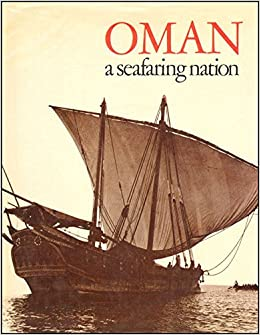 Oman A Seafaring Nation Hardcover Import 1979