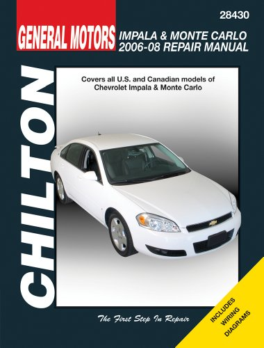 General Motors Impala & Monte Carlo: 2006 through 2008 (Chilton's Total Car Care Repair Manuals)