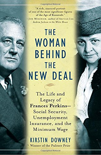 The Woman Behind The New Deal  The Life And Legacy Of Frances Perkins  Social Security  Unemployment Insurance