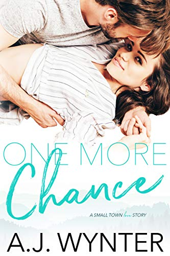 - One More Chance: A Small Town Love Story (Chance Rapids Book 2)