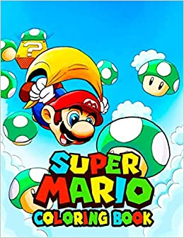 Super Mario Coloring Book: 50+ Illustrations Mario Brothers ...