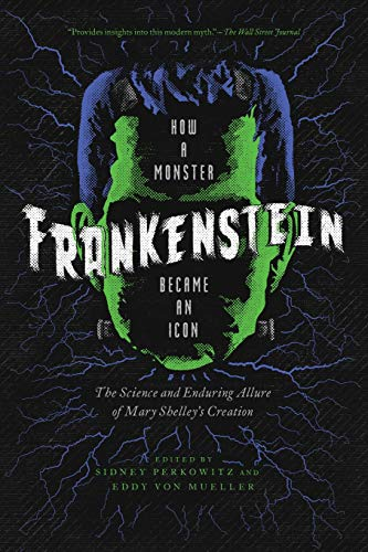 Image of Frankenstein: How a Monster Became an Icon: The Science and Enduring Allure of Mary Shelley's Creation