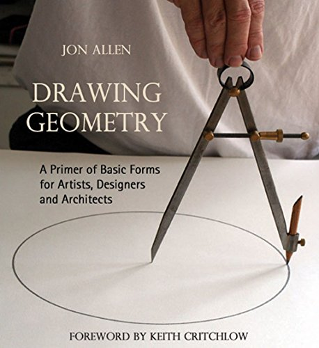 (Drawing Geometry: A Primer of Basic Forms for Artists, Designers and)