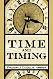 Time and Timing, Frederick Douglas Harper, 1449025064