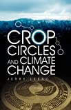 Crop Circles and Climate Change, Jerry Lesac, 1606478133