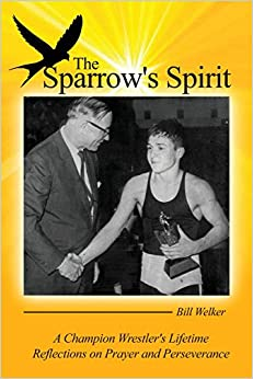 Book The Sparrow's Spirit: A Champion Wrestler's Lifetime Reflections on Prayer and Perseverance