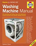 By Graham Dixon - The Washing Machine Manual: DIY Plumbing, Fault-finding, Repair and Maintenance (4th Revised edition)