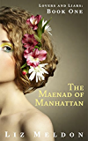 The Maenad of Manhattan (Lovers and Liars Book 1)