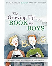 The Growing Up Book for Boys: What Boys on the Autism Spectrum Need to Know!