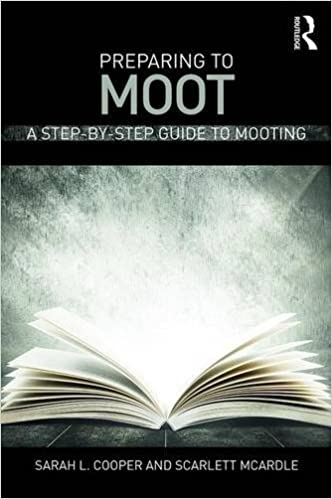 Preparing to Moot: A step-by-step guide to mooting: Amazon
