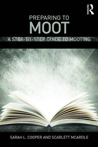 Preparing to Moot: A Step-by-Step Guide to Mooting