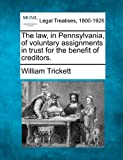 The law, in Pennsylvania, of voluntary assignments in trust for the benefit of creditors.