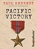 Front cover for the book Pacific Victory by Paul Kennedy