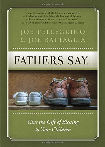 Fathers Say...: Give the Gift of Blessing to Your Children