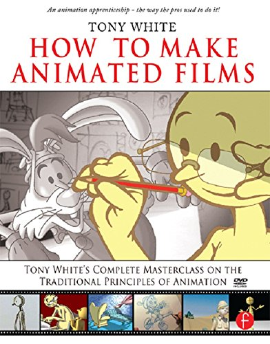 Download How to Make Animated Films: Tony White's Masterclass Course on the Traditional Principles of Animation Pdf