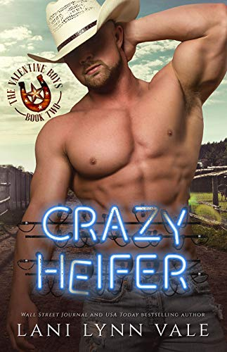 Crazy Heifer (The Valentine Boys Book 2) by [Vale, Lani Lynn]