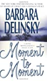 Moment to Moment, Bonnie Drake and Barbara Delinsky, 0061010995
