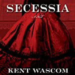 Secessia | Kent Wascom