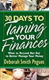 30 Days to Taming Your Finances, Deborah Smith Pegues, 0736918361