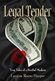 Legal Tender: True Tales of a Brothel Madam