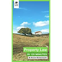Property Law in 120 Minutes: Fundamentals for Law Students (The Law Simplified Book 1)