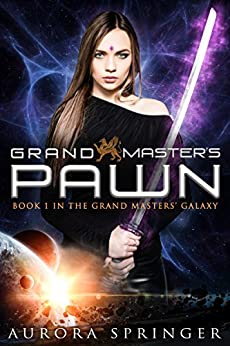 Grand Master's Pawn (Grand Masters' Galaxy Book 1) by [Springer, Aurora]