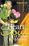img - for The Heart and Soul of Parish Ministry (More Parish Ministry Resources) by Regina Coll (2002-04-01) book / textbook / text book