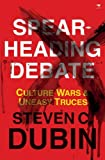 img - for Spearheading Debate: Culture Wars & Uneasy Truces by Steven C Dubin (2013-04-01) book / textbook / text book