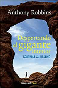 Despertando al gigante interior spanish edition anthony robbins 9786073121958 books - Despertando al gigante interior ...