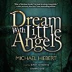 Dream with Little Angels | Michael Hiebert