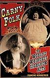 Carny Folk: The World's Wierdest Sideshow Acts