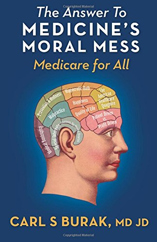 The Answer to Medicine's Moral Mess: Medicare For (Moral Medicine)