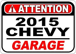 2015 15 CHEVY COLORADO Attention Garage Aluminum Street Sign - 10 x 14 Inches