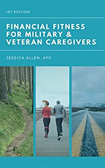 Financial Fitness for Military and Veteran Caregivers by [Allen AFC, Jessica]