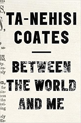 Between The World And Me: Amazon.co.uk: Ta-Nehisi Coates: 9781925240702:  Books