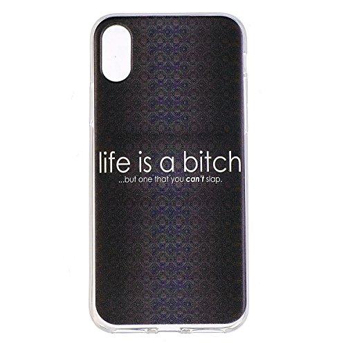 iPhone X Hülle , Leiai Modisch Life is a bitch TPU Transparent Weich Tasche Schutzhülle Silikon Handyhülle Stoßdämpfende Schale Fall Case Shell für Apple iPhone X