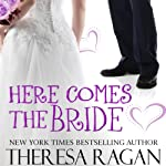 Here Comes the Bride | Theresa Regan