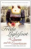 The Queen and the Courtesan, Freda Lightfoot, 1847513972