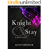 Knight and Stay (The Lucien Knight Erotic Trilogy Book 2)