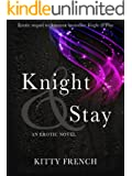 Knight and Stay (The Lucien Knight Erotic Trilogy Book 2) (English Edition)