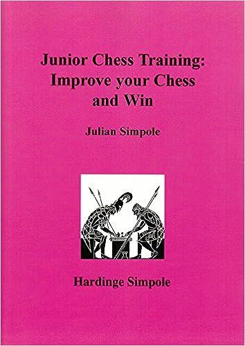 Junior Chess Training: Improve Your Chess by Julian Simpole (20-Jun-2003)