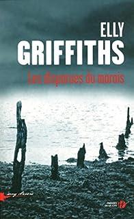 Les disparues du marais : roman, Griffiths, Elly