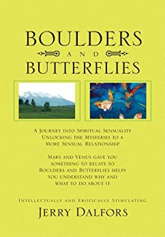 Boulders and Butterflies:A Journey into Spiritual Sensuality by [Dalfors, Jerry]